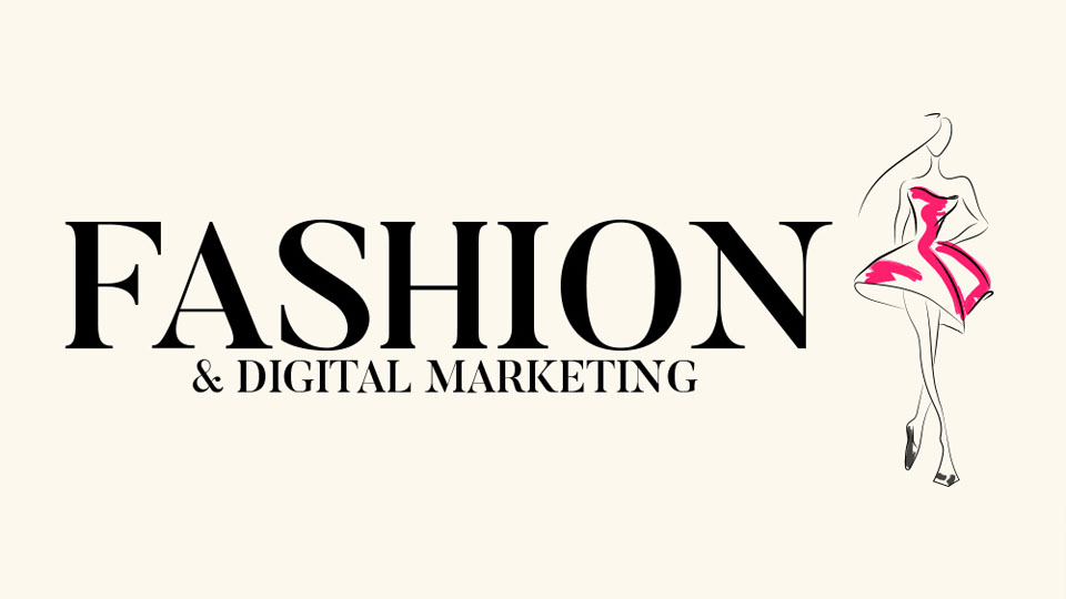 digital marketing in fashion industry